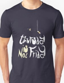 Thursday is not Friday T-Shirt
