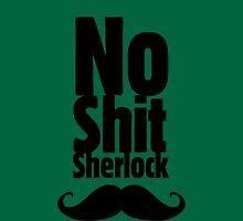 No shit Sherlock Unisex T-Shirt