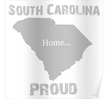 South Carolina Proud Home Tee Poster