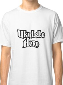 Ukulele Hero! Classic T-Shirt