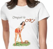Croquet is OK! Womens Fitted T-Shirt