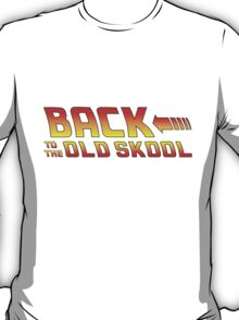 Back To The Old Skool T-Shirt