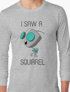 I saw a squirrel Long Sleeve T-Shirt