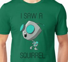 I saw a squirrel Unisex T-Shirt