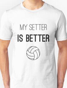 Volleyball - My setter is better T-Shirt