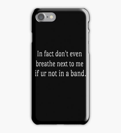Don't even breathe next to me iPhone Case/Skin