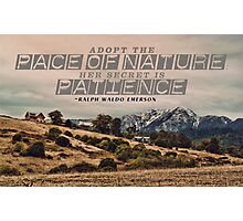 Adopt The Pace of Nature Photographic Print