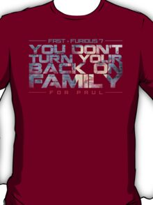 fast and furious- for paul T-Shirt