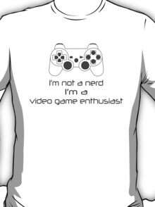 Video Game Enthusiast  T-Shirt