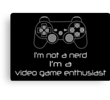 Video Game Enthusiast  Canvas Print