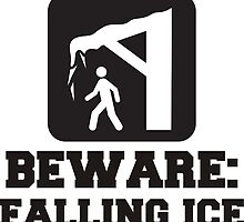 Beware: Falling Ice (Icicles) by tshirtdesign