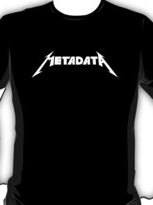 Metadata vs. Metaldata? T-Shirt