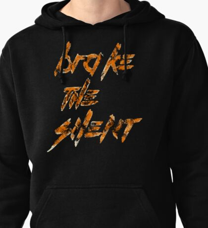Brake The Silent Pullover Hoodie