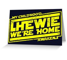 Chewie We're Home (My Childhood Awakens) - Dist yellow Greeting Card