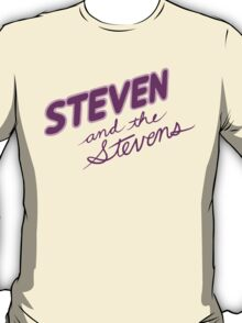 Steven and the Stevens T-Shirt