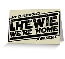 Chewie We're Home V03 Distressed Black Greeting Card