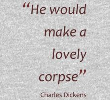 Charles Dickens - A lovely corpse... (Amazing Sayings) One Piece - Short Sleeve