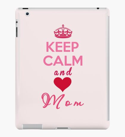 Keep Calm and Love Mom iPad Case/Skin