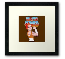 We have the power Framed Print