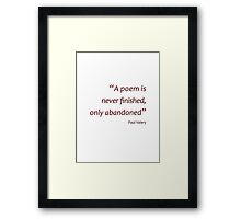 A poem is never finished... (Amazing Sayings) Framed Print