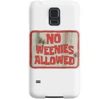 no weenies allowed Samsung Galaxy Case/Skin