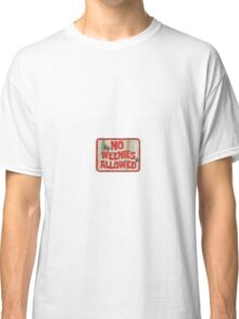no weenies allowed Classic T-Shirt