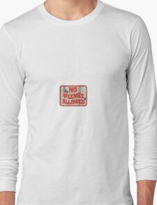 no weenies allowed Long Sleeve T-Shirt