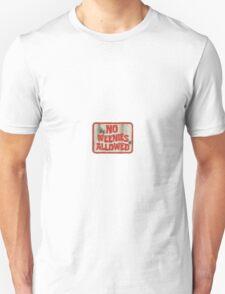 no weenies allowed Unisex T-Shirt