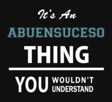 Its an ABUENSUCESO thing, you wouldn't understand T-Shirt