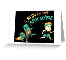 Run for the Apocolypse Greeting Card