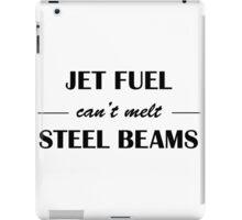 JET FUEL can't melt STEEL BEAMS iPad Case/Skin