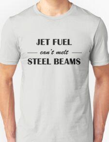 JET FUEL can't melt STEEL BEAMS T-Shirt