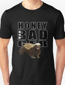 Honey Badger is bad Unisex T-Shirt
