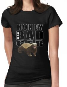 Honey Badger is bad Womens Fitted T-Shirt