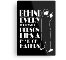 Behind Every Successful Person Lies F**k Of Haters Metal Print