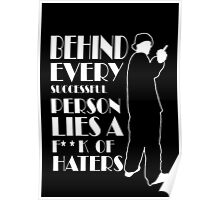 Behind Every Successful Person Lies F**k Of Haters Poster