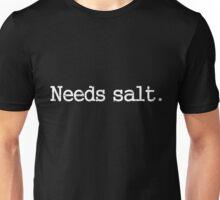 Needs Salt Unisex T-Shirt