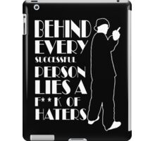 Behind Every Successful Person Lies F**k Of Haters iPad Case/Skin