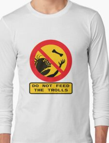 Don't Feed the Trolls Long Sleeve T-Shirt