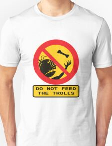 Don't Feed the Trolls Unisex T-Shirt