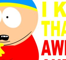 I know that i am awesome and cool funny geek nerd Sticker
