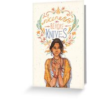 Niceness Before Knives Greeting Card