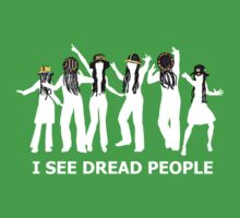 I see dread people by Brother Adam