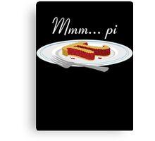 Mmm Pi Canvas Print