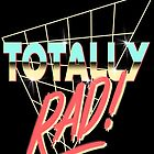 Totally Rad by avbtp