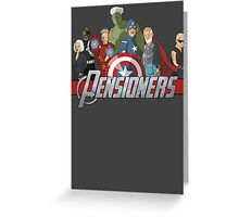 The Pensioners Assemble! Greeting Card