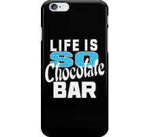 Life is so chocolate bar funny geek nerd iPhone Case/Skin