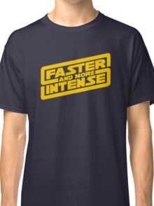 Faster, more intense! Classic T-Shirt