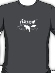 Fish On Heavy Duty T-Shirt