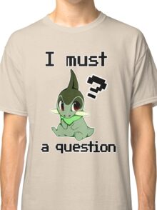 I Must Axew a Question Classic T-Shirt